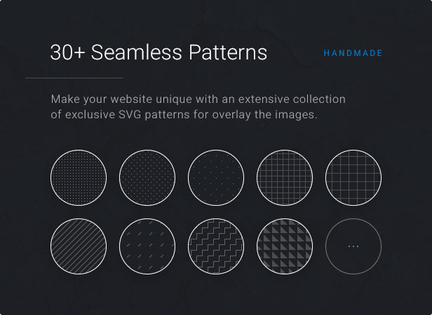 30+ Seamless Patterns: Make your website unique with an extensive collection of exclusive SVG patterns for overlay the images.